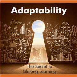 Adaptability: The Secret to Lifelong Learning