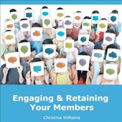 Engaging & Retaining Your Members
